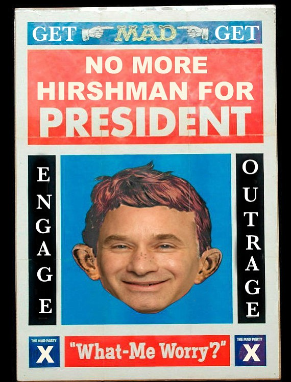 "One of the hundreds of fliers distributed around SDSU's campus, depicting Hirshman as clueless MAD Magazine mascot Alfred E. Neumann. ""This is damaging and hurtful,"" said Hirshman in a statement issued today. ""I have a job to do, and I can't do it effectively in this kind of hostile environment. These protestors have an obligation to this institution to either cease or get off campus."""