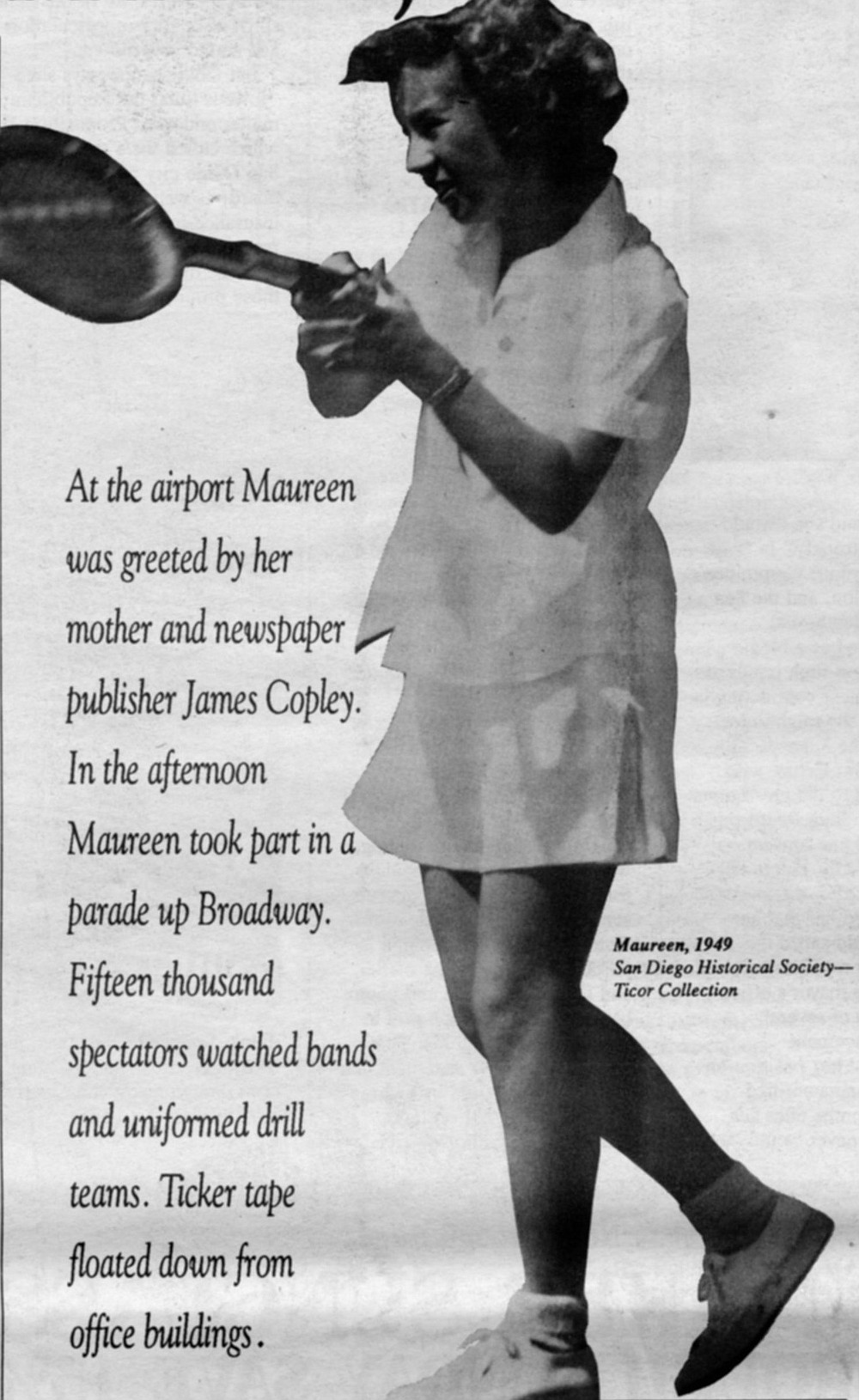 "Maureen, 1949. The 1958 personal injury sum was the highest personal-injury award up to that time in San Diego and made Maureen unpopular with some San Diegans. ""Many people,"" she said, ""could not understand why I should have won an award in court. I had not been crippled."""