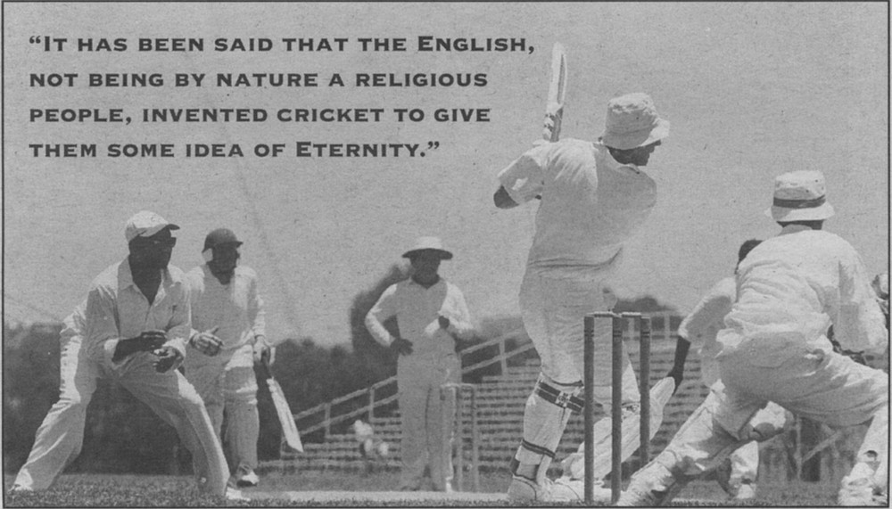 "The author at bat. ""It has been said that the English, not being by nature a religious people, invented cricket to give them some idea of Eternity...."""