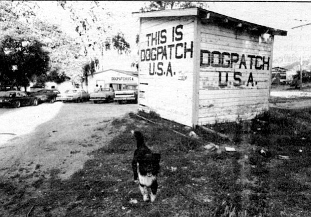 """It became Dogpatch in 1956 or 1957. The owner at that time had about 400 poodles out in the back."""