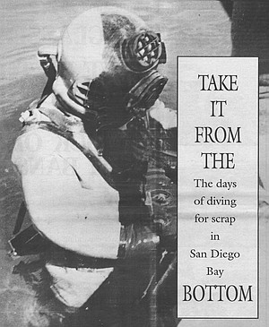In the early days of scrap-diving, the city dumped all its sewage into the bay.