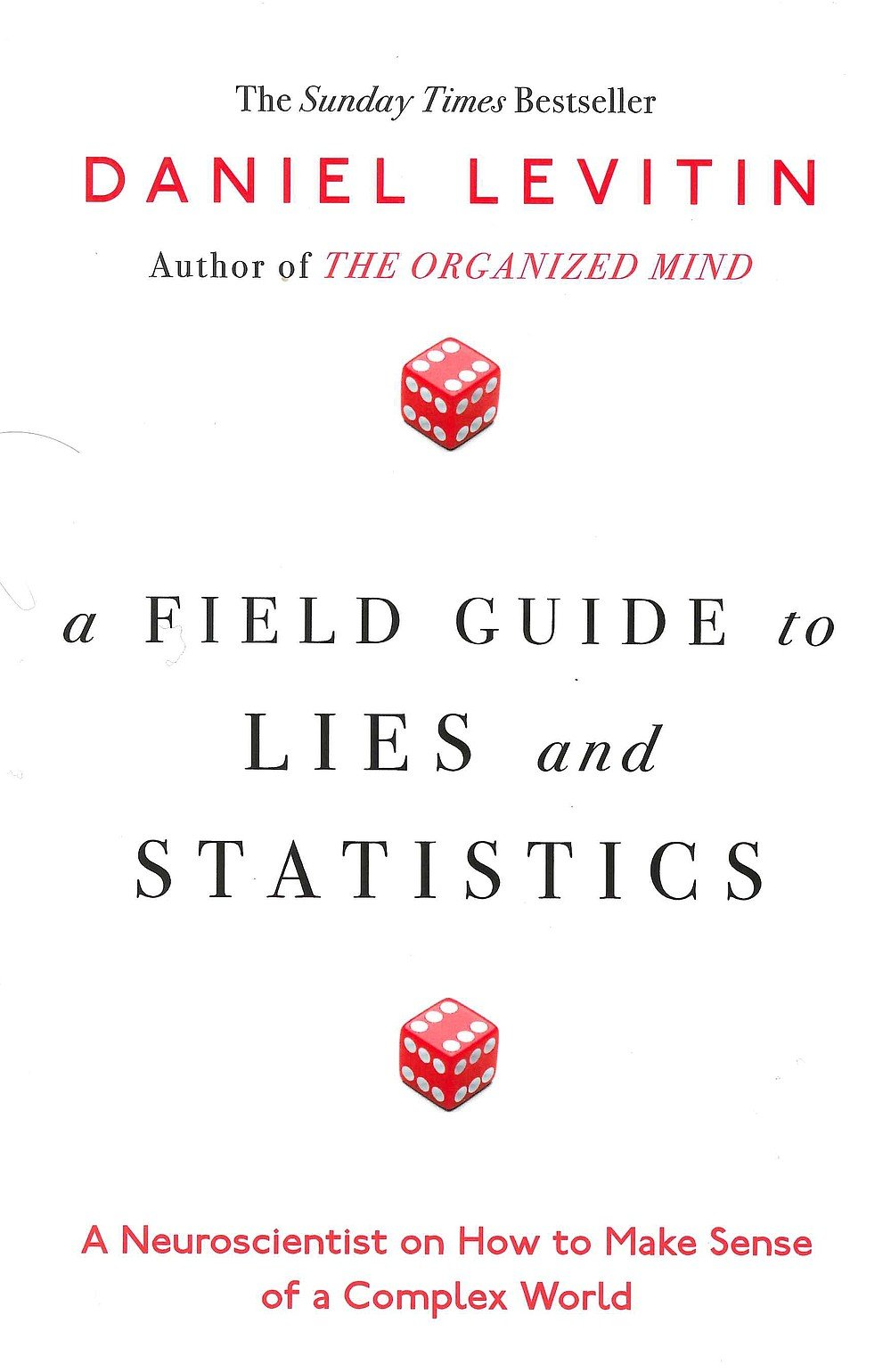 Daniel Levitin's Field Guide to Lies and Statistics