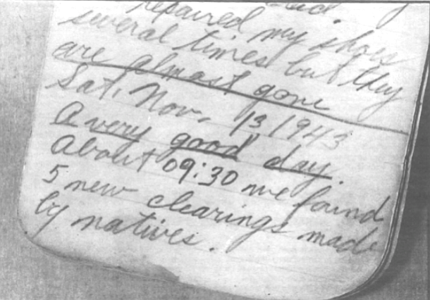 Sat. Nov. 13, 1943. A very good day. About 09:30 we found five new clearings made by natives.