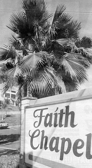 Faith Chapel. Through the Jesus movement and the charismatic revival, the congregation grew from 200 to 3000.