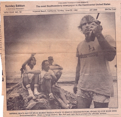 Imperial Beach mayor Brian Bilbray radios police on 1980 to remove demonstrators (including present Imperial Beach mayor Serge Dedina) from blocking the bulldozer.