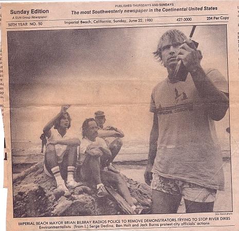 Imperial Beach mayor Brian Bilbray radios police on 1980 to remove demonstrators (including present Imperial Beach mayor Serge Dedina) from blocking the bulldozer.