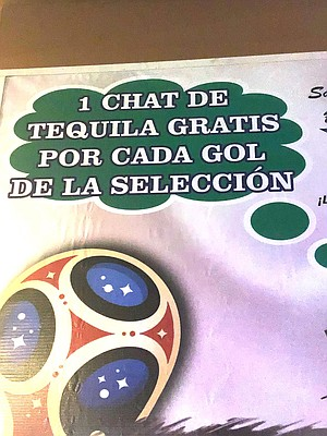 Salon de Baile La Estrella put posters up claiming to give free chat of tequila if Mexico scored a goal.