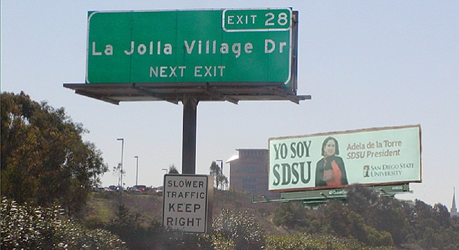 """I don't understand,"" said Primrose Whiteglove after seeing this billboard (pictured above) on her way home to La Jolla from lunch at the University Club. ""'Yo soy'? Is the President of SDSU hawking some kind of college-branded soy sauce? How distastefully commercial. But I hear they're attempting some sort of grubby land-grab down in Mission Valley, so I suppose it's all of a piece. Gone are the days, it seems, when institutions of higher learning stood for something more high-minded. And what sort of name is 'de la Torre,' anyway?"""