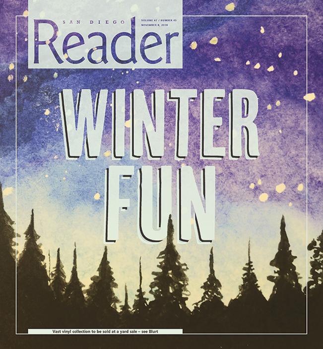 San Diego Reader 2018 winter fun issue   San Diego Reader
