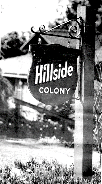 Hillside Colony, snaking along the side of the hill at Titus Street, between Pringle and McKee.