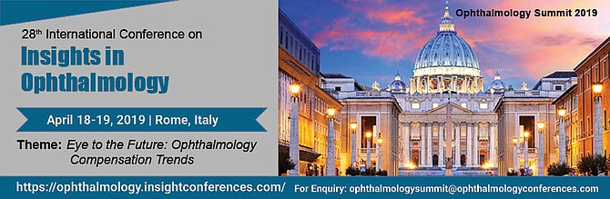 """28th International Conference on insights in Ophthalmology - We welcome you to attend and participate at upcoming CME accredited 28th International Conference on Insights in Ophthalmology from April 18-19, 2019 in Rome, Italy, based on the theme: """"Eye to the Future: Ophthalmology Compensation Trends""""."""