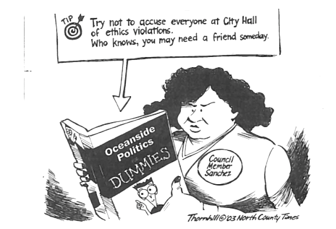 Fifteen years ago the North County Times had its own editorial cartoonist Mark Thornhill who would skewer local politicians like Oceanside city councilwoman Esther Sanchez.