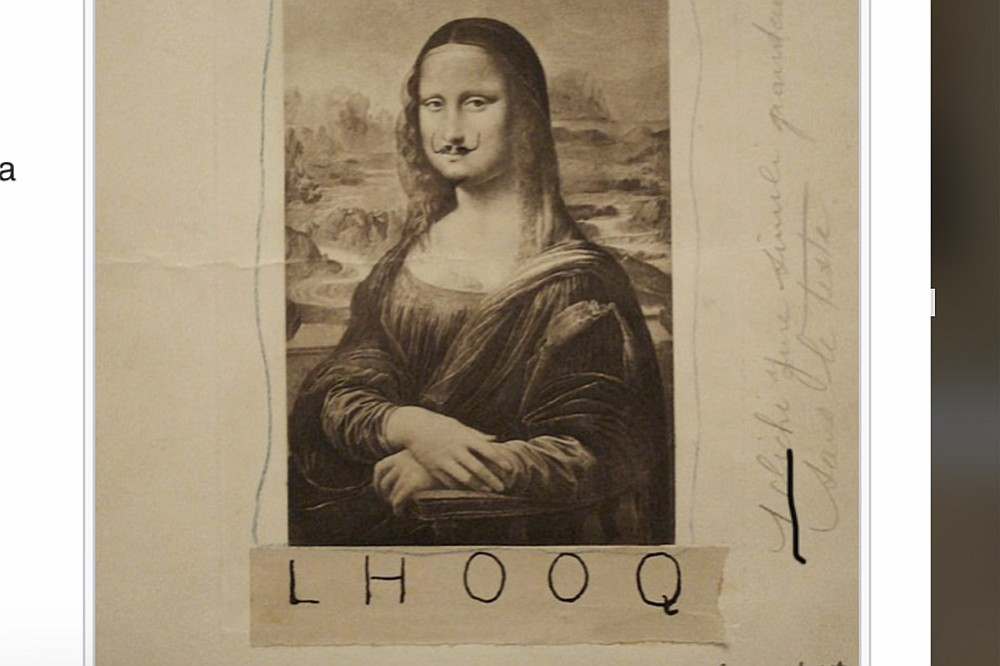La Joconde, aka Mona Lisa, by Leonardo da Vinci, after getting the mustache treatment by Marcel Duchamp, who gave it the LHOOQ title. Recently sold for $750,000
