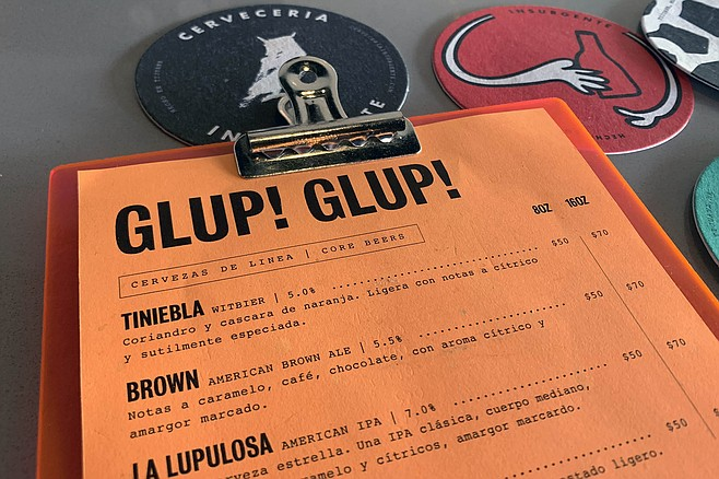 The beer menu of this anonymous Zona Centro taproom reveals its Insurgente beers poured here.