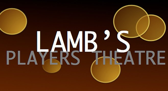 Lamb S Players Theatre San Diego Reader