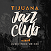 Tijuana Jazz Club